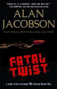 Fatal Twist: A short story featuring Karen Vail