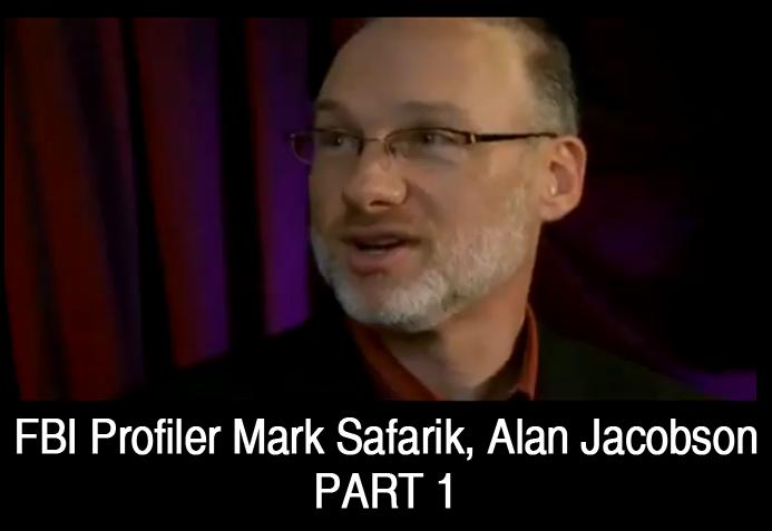 FBI Profiler Mark Safarik & Author Alan Jacobson (Part 1)