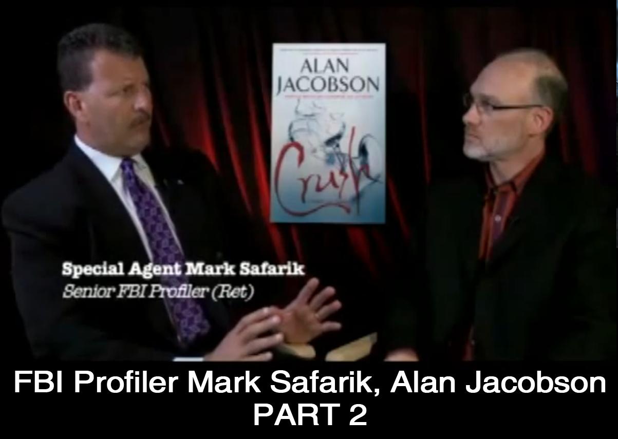 FBI Profiler Mark Safarik & Author Alan Jacobson (Part 2)